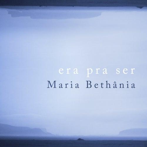 Era Pra Ser - Single von Maria Bethânia