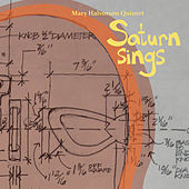 Saturn Sings by Mary Halvorson