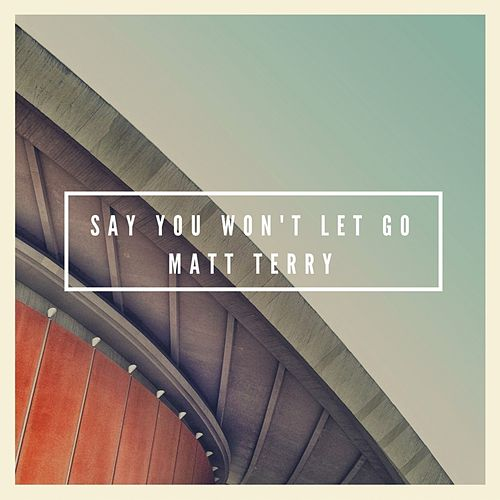 Say You Won't Let Go de Matt Terry