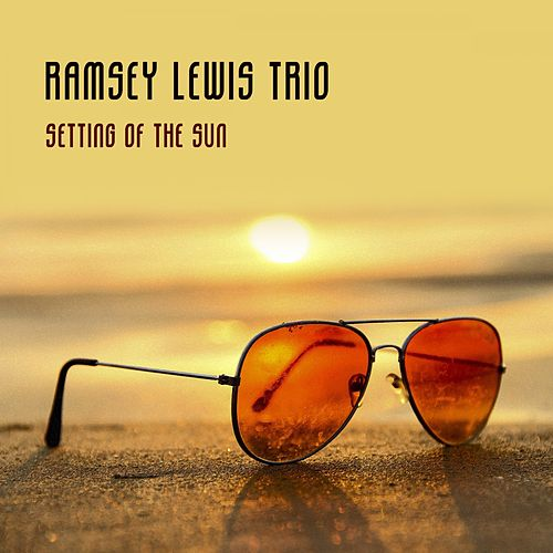 Setting Of The Sun by Ramsey Lewis