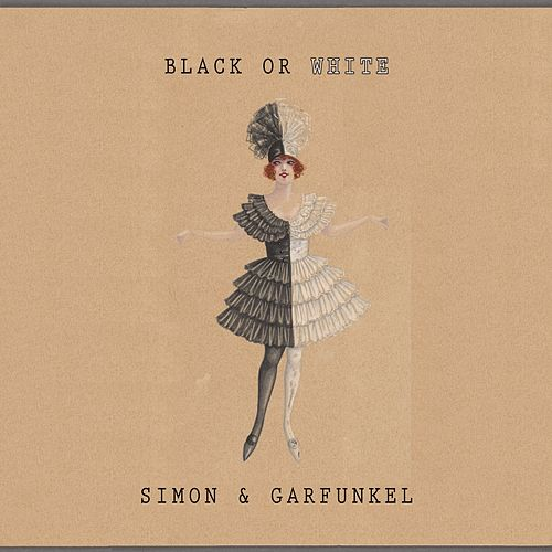 Black Or White by Simon & Garfunkel