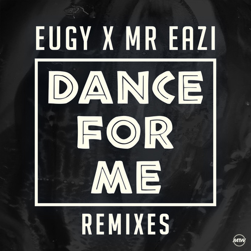 Dance For Me (Eugy X Mr Eazi) (Remixes) by Mr Eazi