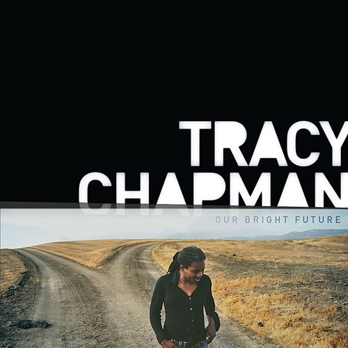 Our Bright Future by Tracy Chapman