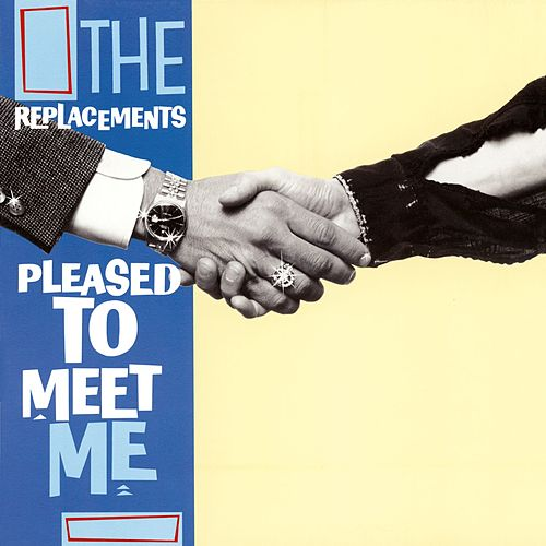 Pleased to Meet Me (Expanded) by The Replacements