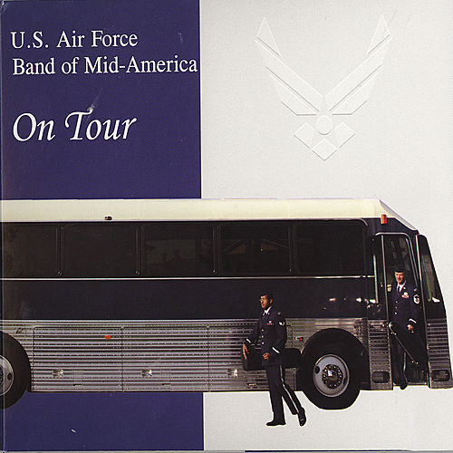 On Tour von US Air Force Band Of Mid America