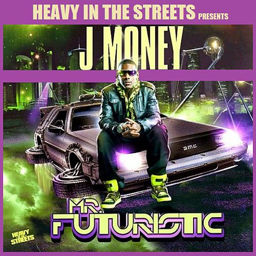 Mr. Futuristic de J-Money