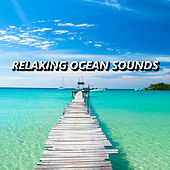 Relaxing Ocean Sounds by Relaxing Ocean Sounds
