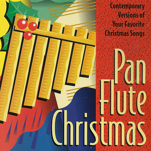 Pan Flute Christmas (Contempory Versions of Your Favorite Christmas Songs) by Gheorghe Zamfir