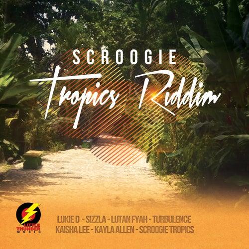 Scroogie Tropics Riddim by Various Artists