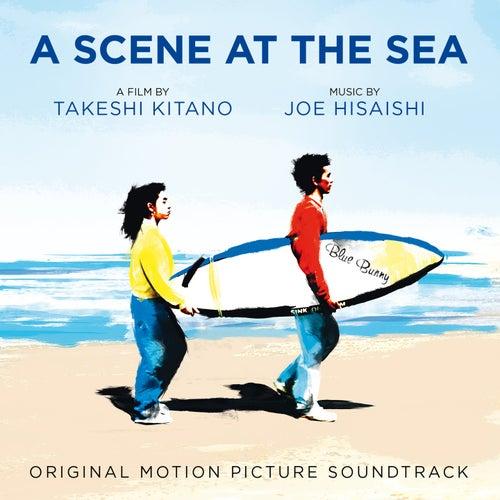 A Scene at the Sea (Takeshi Kitano's Original Motion Picture Soundtrack) von Joe Hisaishi