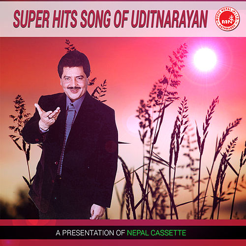 Super Hits Song Of Uditnarayan by Udit Narayan : Napster