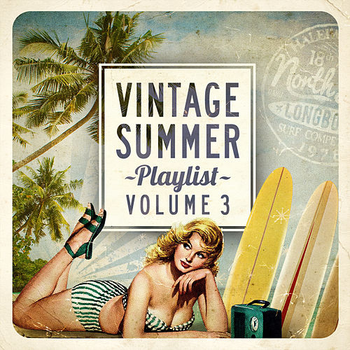 Vintage Summer Playlist, Vol.3 by Various Artists