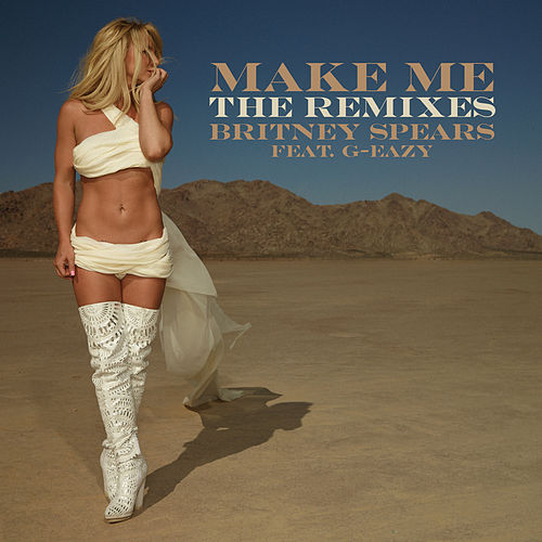 Make Me... (feat. G-Eazy) [The Remixes] van Britney Spears