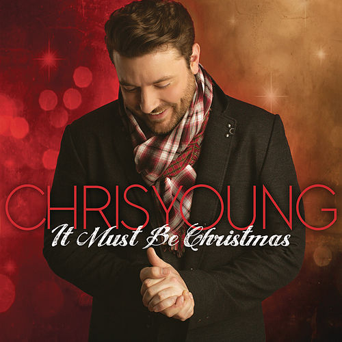 It Must Be Christmas von Chris Young