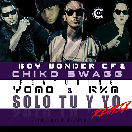 Solo Tu y Yo (Remix) [feat. Yomo & Rkm] de Chiko Swagg