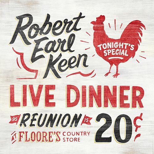 Live Dinner Reunion von Robert Earl Keen