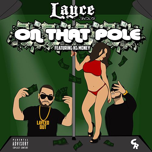 On That Pole (feat. Kg Money) by Layce