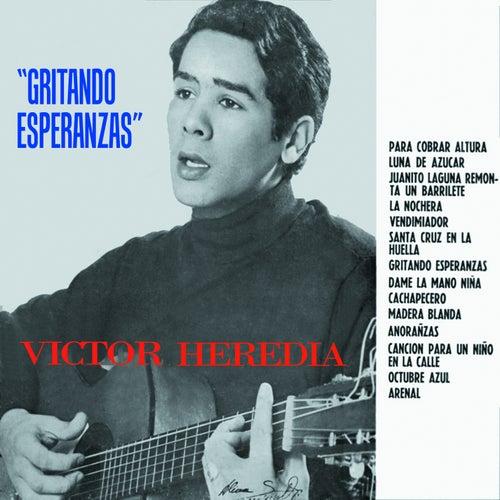 Gritando Esperanzas de Victor Heredia