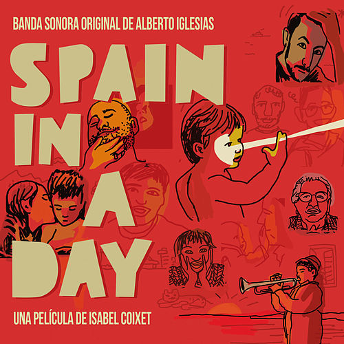 Spain in a Day (Banda sonora original) de Alberto Iglesias