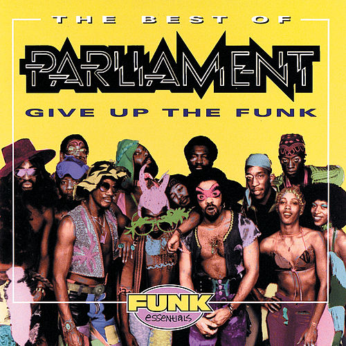 Best Of Parliament: Give Up The Funk di Parliament
