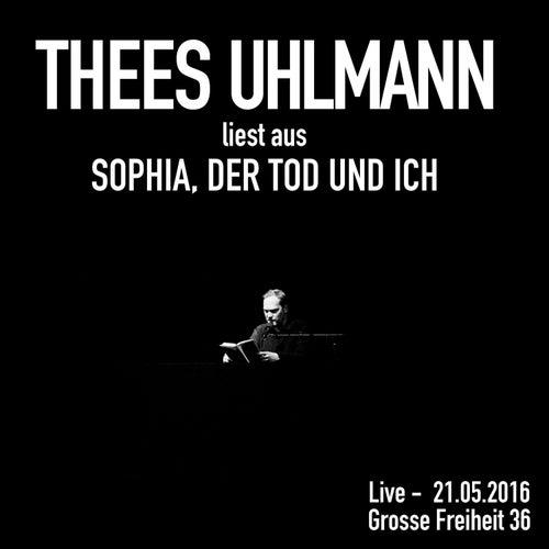 Sophia, der Tod und ich (Live - 21.05.2016, Grosse Freiheit 36) de Thees Uhlmann