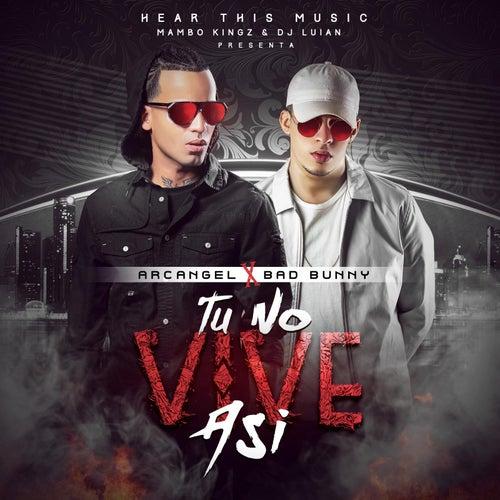 Tu No Vive Asi (feat. Mambo Kingz & DJ Luian) de Arcangel