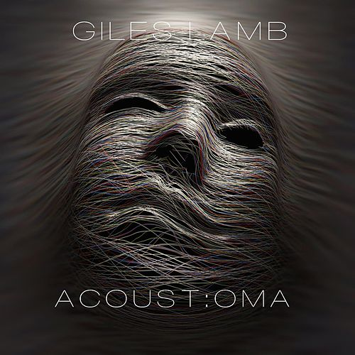 Acoust:Oma by Giles Lamb