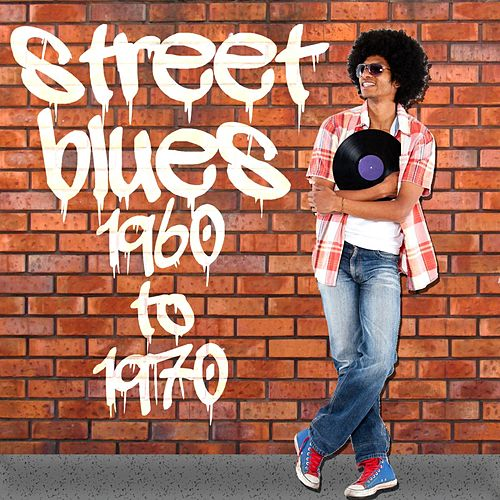Street Blues: 1960 to 1970 de Various Artists