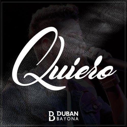 Quiero de Dubán Bayona