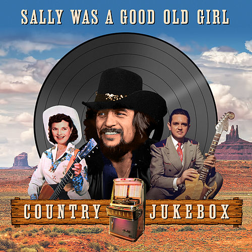 Sally Was a Good Old Gal - Country Jukebox de Various Artists