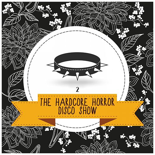 The Hardcore Horror Disco Show, Vol. 2 de Various Artists