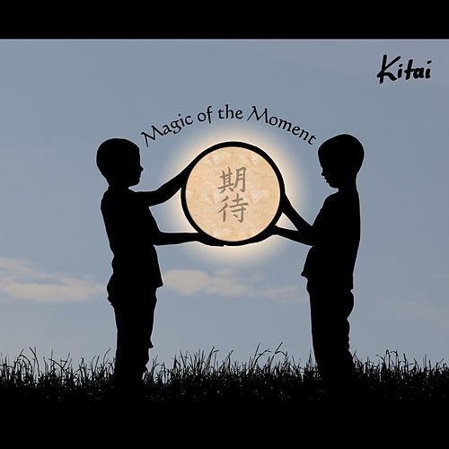 Magic of the Moment de Kitai