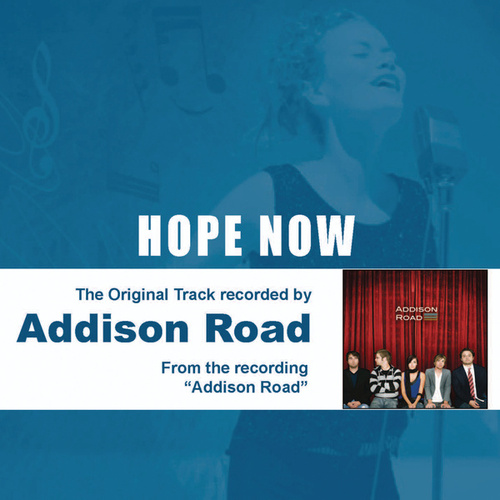 Hope Now (The Original Accompaniment Track as Performed by Addison Road) by Addison Road
