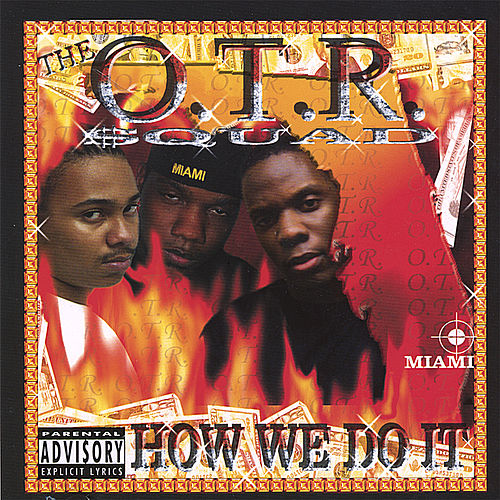 How We Do It by OTR