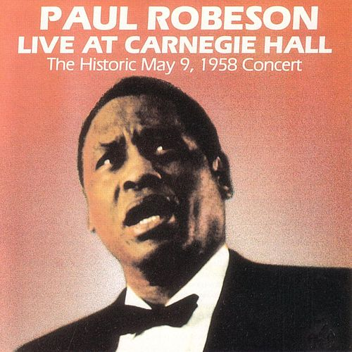 Live At Carnegie Hall von Paul Robeson