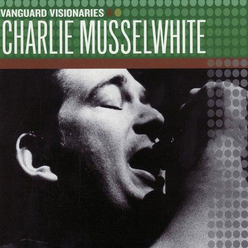 Vanguard Visionaries by Charlie Musselwhite