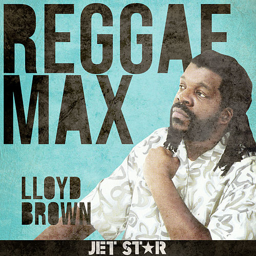 Reggae Max von Lloyd Brown