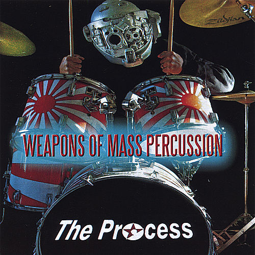 Weapons of Mass Percussion by The Process