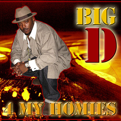 4 My Homies by Big D