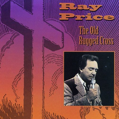 The Old Rugged Cross by Ray Price