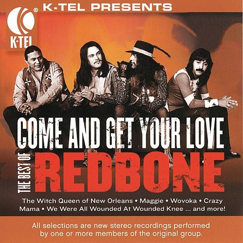 The Best Of Redbone - Come And Get Your Love di Redbone