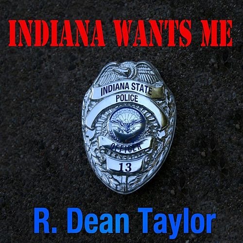 Indiana Wants Me by R. Dean Taylor