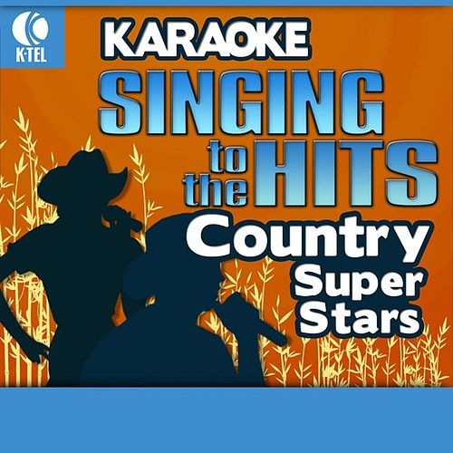 Karaoke: Country Super Stars - Singing to the Hits by Various Artists