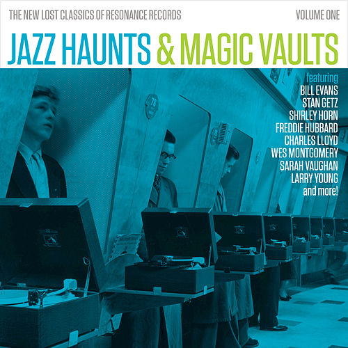 Jazz Haunts & Magic Vaults: The New Lost Classics of Resonance Records, Vol. 1 by Various Artists