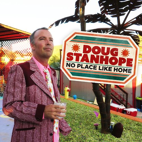 No Place Like Home by Doug Stanhope