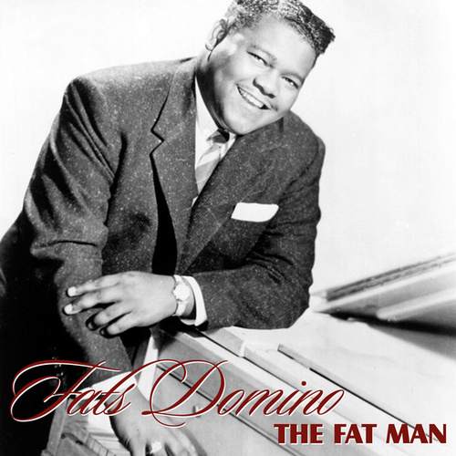 The Fat Man van Fats Domino