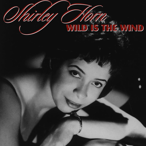 Wild Is The Wind by Shirley Horn