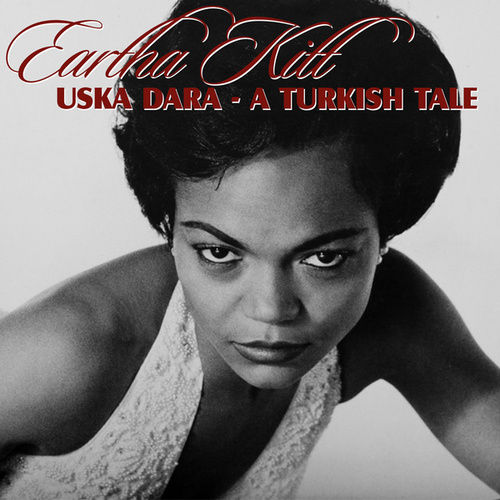 Uska Dara - A Turkish Tale de Eartha Kitt