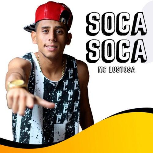 Soca Soca de Mc Lustosa