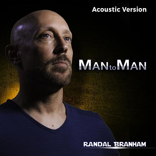 Man to Man (Acoustic Version) von Randal Branham